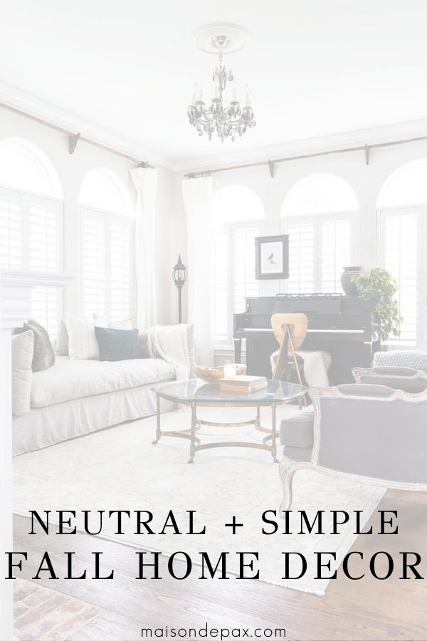 neutral and simple fall home decor | Maison de Pax
