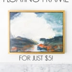 how to build a floating frame for just $5! Maison de Pax