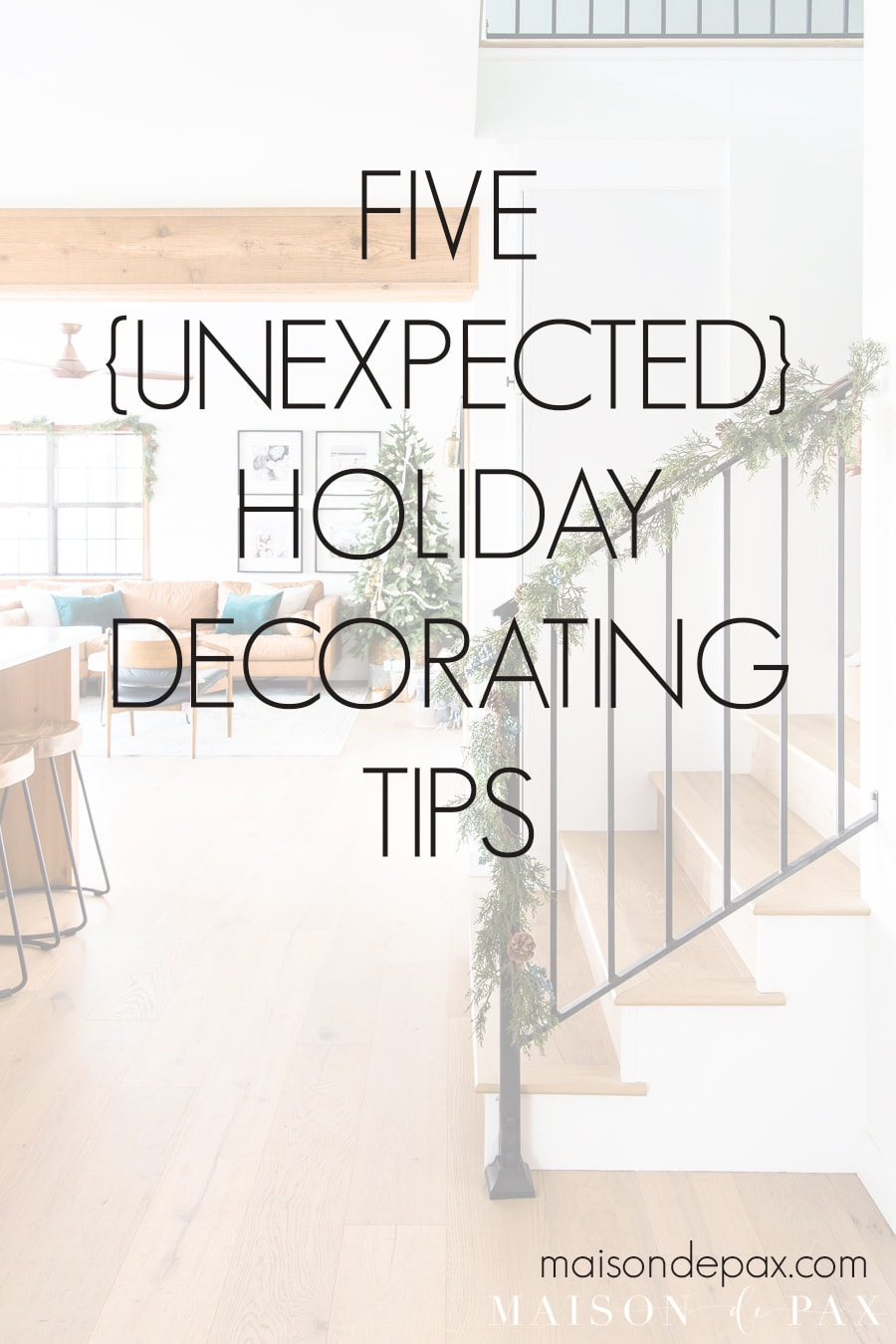 """holiday scene with """"5 Unexpected Holiday Decorating Tips"""" 
