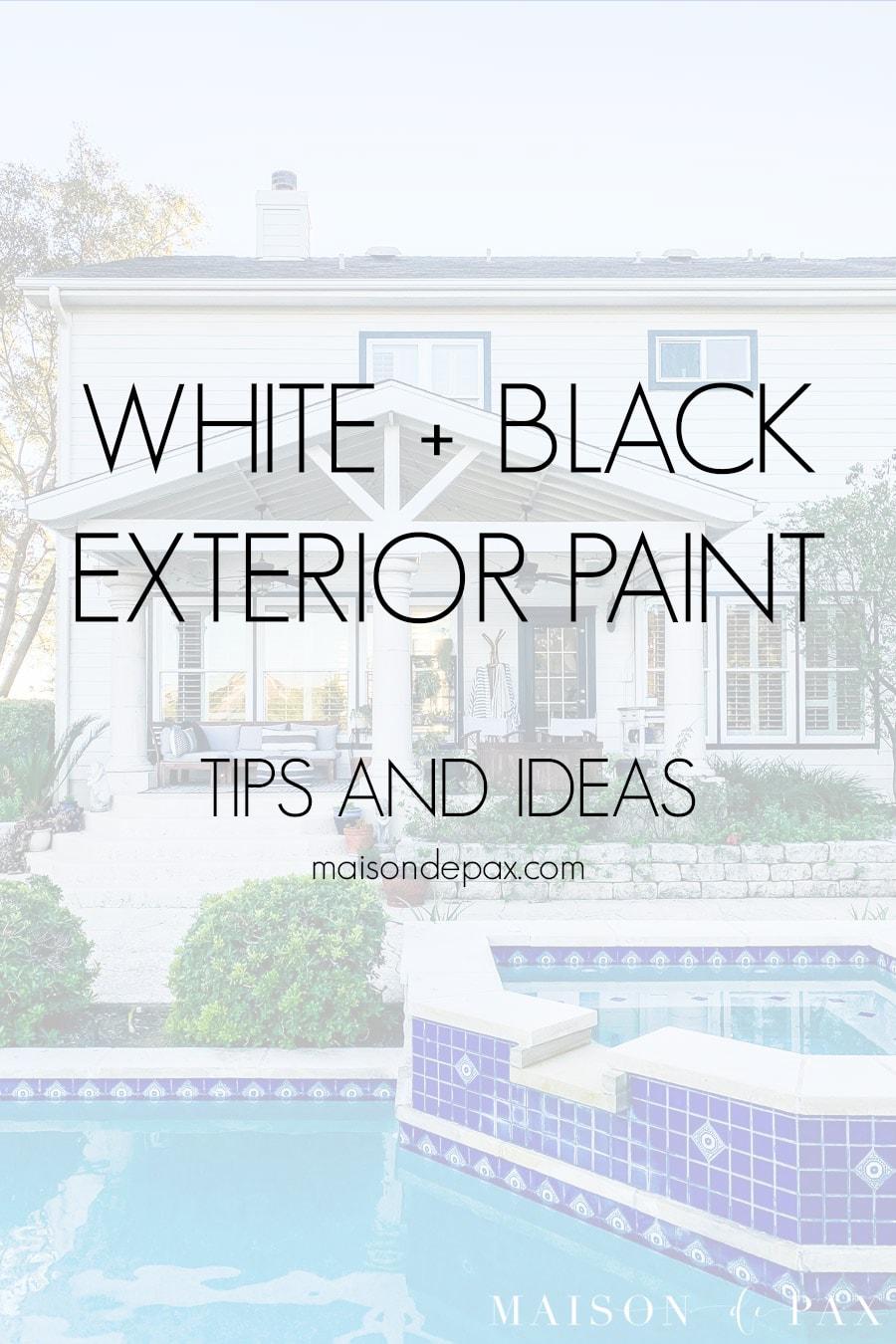 white + black exterior paint tips and ideas | Maison de Pax