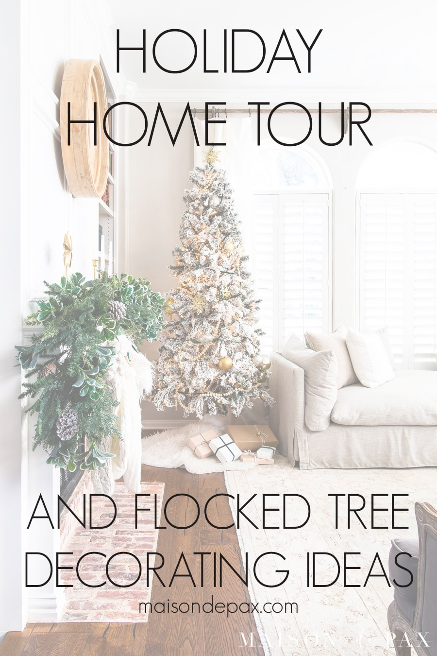holiday home tour and flocked tree decorating ideas | Maison de Pax