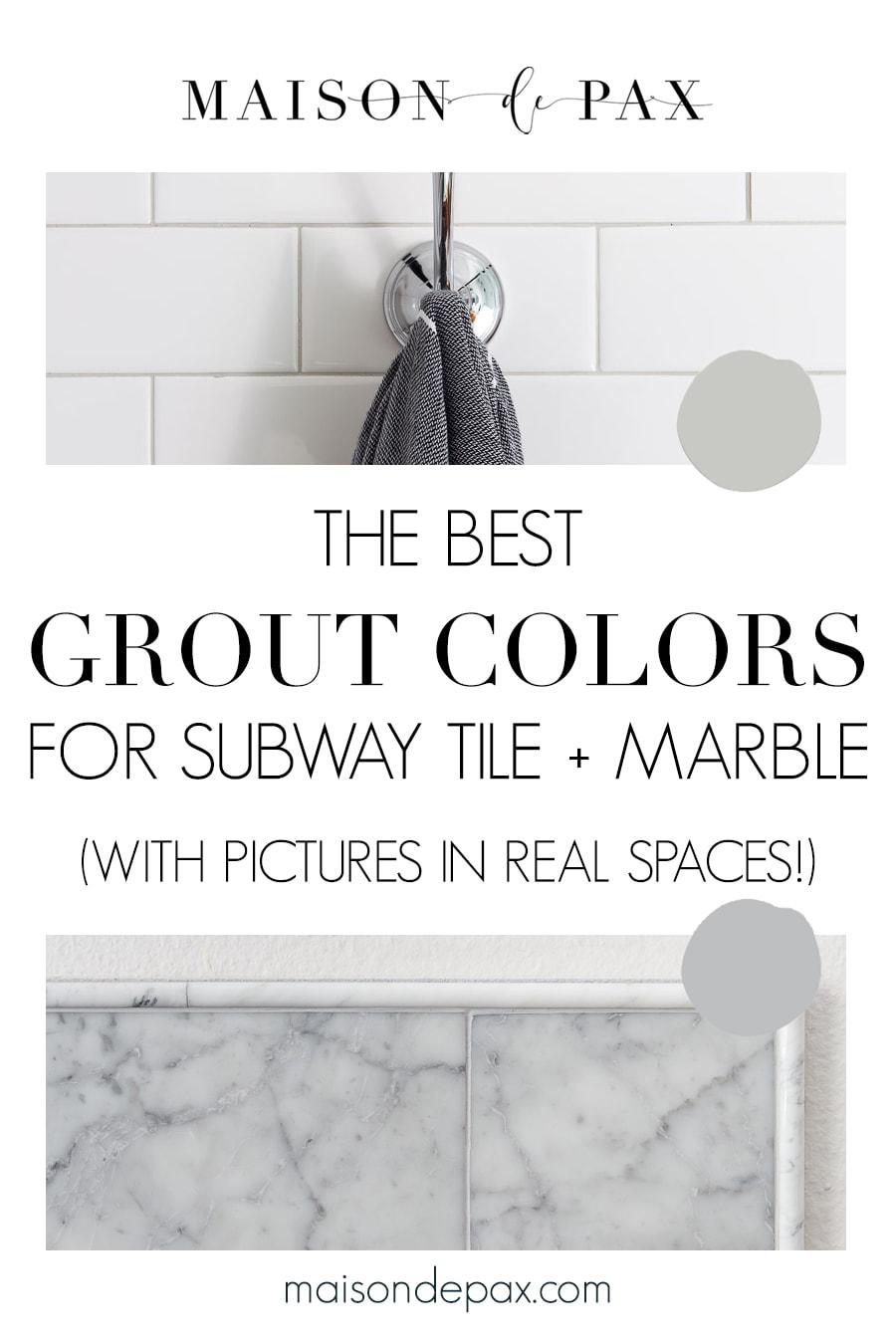 best grout colors for subway tile and marble | Maison de Pax