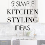 5 simple kitchen styling ideas | Maison de Pax