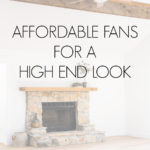 affordable fans for a high end look