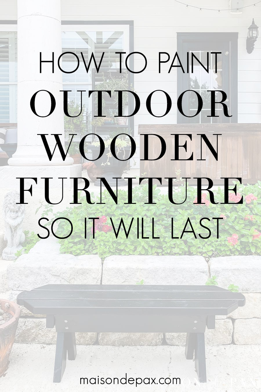 how to paint outdoor furniture so it will last | Maison de Pax