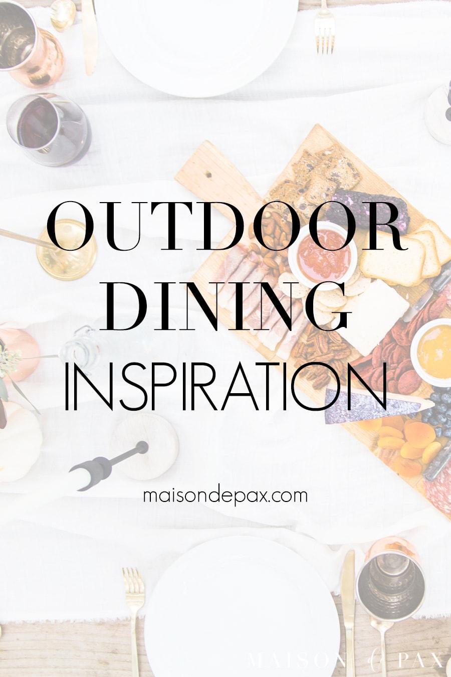 outdoor dining inspiration and ideas | Maison de Pax