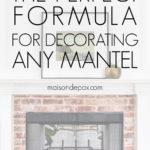 the formula for decorating any mantel | Maison de Pax