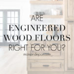 kitchen with overlay: are engineered wood floors right for you?