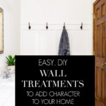 easy diy wall treatment ideas to add character to your home