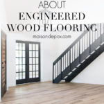 everything you might wonder about engineered wood floors