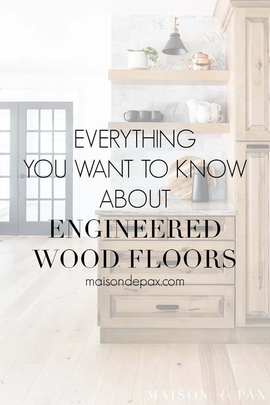 kitchen with wide plank wood foors and overlay: everything you want to know about engineered wood floors